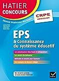 Hatier Concours CRPE 2017 - EPS et Connaissance du système éducatif - Epreuve orale d'admission