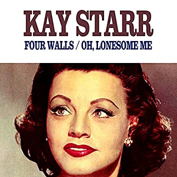 Four Walls / Oh, Lonesome Me