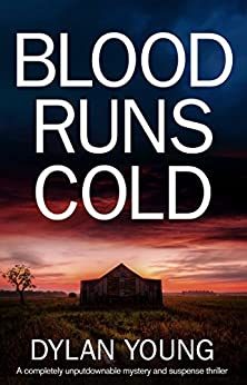 Blood Runs Cold: A completely unputdownable mystery and suspense thriller by [Dylan Young]
