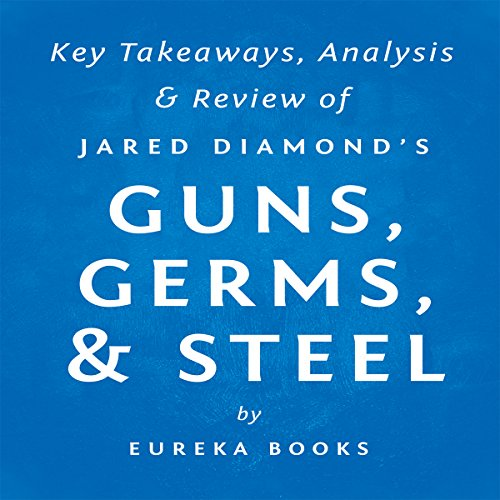 Guns, Germs, & Steel: The Fates of Human Societies by Jared Diamond audiobook cover art