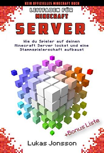 Leitfaden für Minecraft Server: Wie du Spieler auf deinen Minecraft Server lockst und eine aktive Stammspielerschaft aufbaust (Server Ratgeber 2)