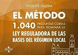 El método.1040 preguntas cortas para dominar la Ley Reguladora de las Bases del Régimen Local (Derecho - Práctica Jurídica)