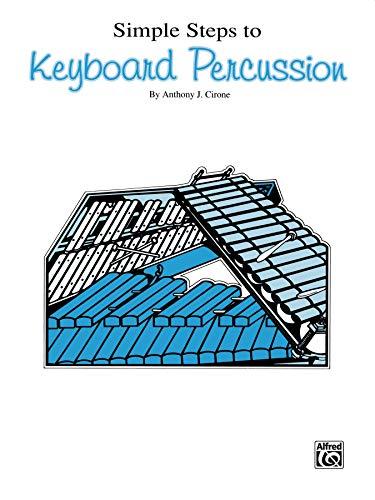 Simple Steps to Keyboard Percussion (Simple Steps Series)