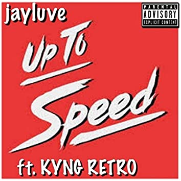 Up to Speed (feat. Kyng Retro)