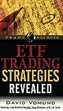 ETF Trading Strategies Revealed (Trade Secrets (Marketplace Books)) - David Vomund