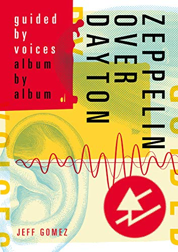 Compare Textbook Prices for Zeppelin Over Dayton: Guided By Voices Album By Album  ISBN 9781911036593 by Gomez, Jeff