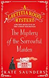 The Mystery of the Sorrowful Maiden (A Laetitia Rodd Mystery)