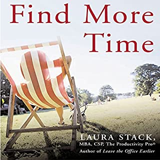 Find More Time: How to Get Things Done at Home, Organize Your Life, and Feel Great About It                   By:                                                                                                                                 Laura Stack                               Narrated by:                                                                                                                                 Gabrielle Gold                      Length: 7 hrs and 58 mins     22 ratings     Overall 3.3