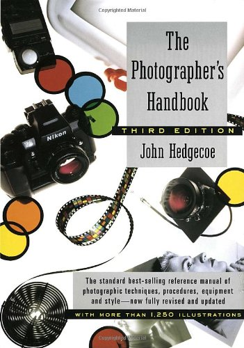 The Photographer's Handbook (Third Edition, Revised)