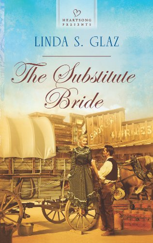 Book: The Substitute Bride (Heartsong Presents) by Linda S. Glaz