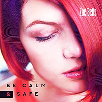 Be Calm & Safe