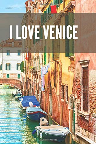 I LOVE VENICE: Lained Notebook, write your travel experiences in Venice. 100 pans available for your experiences.