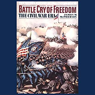 Battle Cry of Freedom: Volume 1                   By:                                                                                                                                 James M. McPherson                               Narrated by:                                                                                                                                 Jonathan Davis                      Length: 19 hrs and 54 mins     1,468 ratings     Overall 4.6