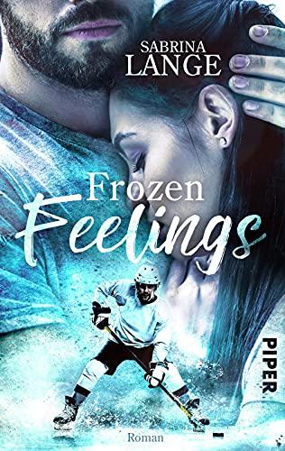 Frozen Feelings - Wenn dein Herz zerbricht (Green on Ice 2): Sports Romance | Berührende Sports-Romance nicht nur für Eishockey-Fans