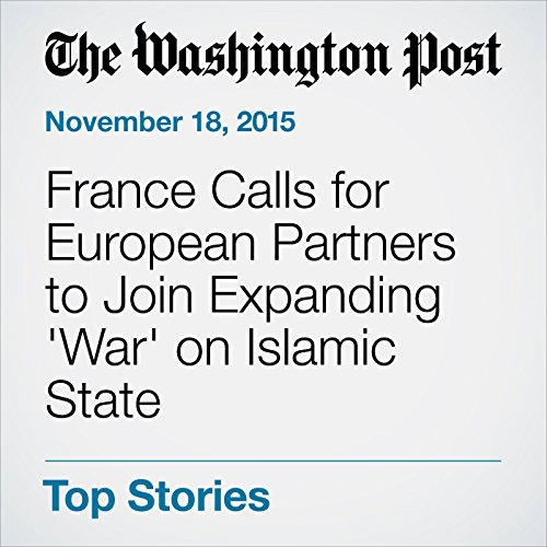 France Calls for European Partners to Join Expanding 'War' on Islamic State audiobook cover art