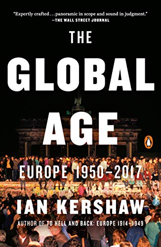 Compare Textbook Prices for The Global Age: Europe 1950-2017 The Penguin History of Europe Reprint Edition ISBN 9780735224001 by Kershaw, Ian