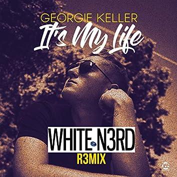 Its My Life (White N3Rd Remix)