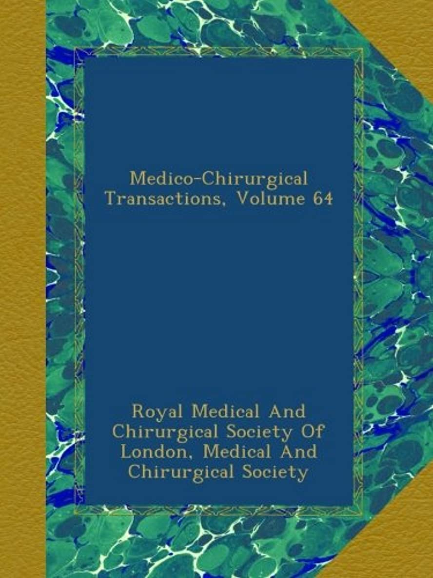 より多い主張野心Medico-Chirurgical Transactions, Volume 64
