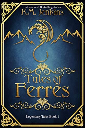 Tales of Ferrês (Legendary Tales Book 1) (English Edition)