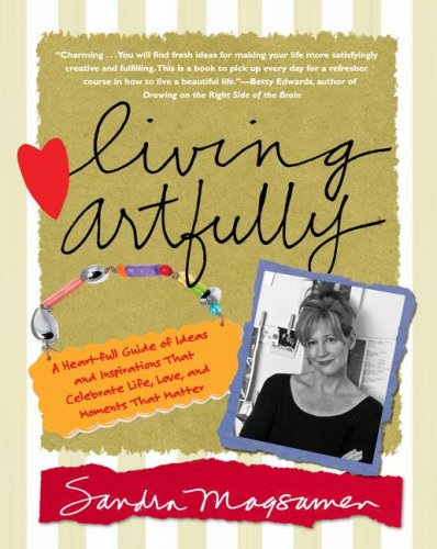 Living Artfully: A Heart-full Guide of Ideas and Inspirations That Celebrate Life, Love, and Moments That Matterの詳細を見る