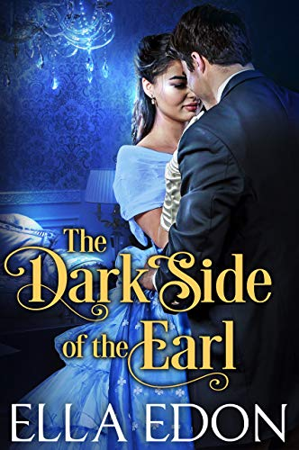 The Dark Side of the Earl: Historical Regency Romance (Lords of Pleasure Book 1)
