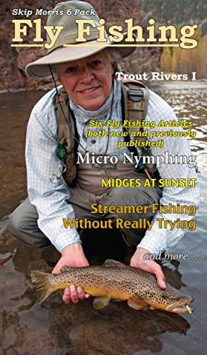 Skip Morris 6 Pack, Fly Fishing: Trout Rivers I (English Edition)