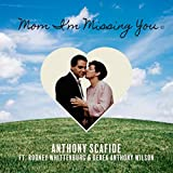 Mom I'm Missing You (feat. Rodney Whittenberg & Derek Anthony Wilson)