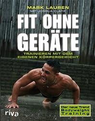 Bodyweight Übungen - Fit ohne Geräte von Mark Lauren