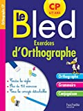 Cahier Bled Exercices D'Orthographe CP - Hachette Éducation - 14/01/2015