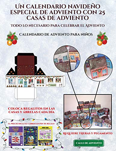 Calendario de adviento para niños (Un calendario navideño especial de adviento con 25 casas de adviento): Un calendario de adviento navideño especial ... recortables que puedes decorar y rellenar