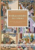Fruehgeschichte des Islams: bis in das Jahr 40 nach der Auswanderung