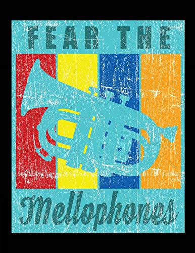 Fear The Mellophones: Mellophone 8.5 x 11 Inches 100 Pages Blank Sheet Music Marching Band Orchestra Gift