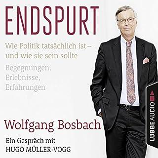 Endspurt: Wie Politik tatsächlich ist - und wie sie sein sollte                   Autor:                                                                                                                                 Wolfgang Bosbach,                                                                                        Hugo Müller-Vogg                               Sprecher:                                                                                                                                 Wolfgang Bosbach                      Spieldauer: 2 Std. und 30 Min.     51 Bewertungen     Gesamt 4,5