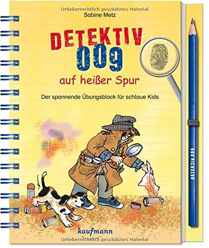 Detektiv 009 auf heißer Spur: Der spannende Übungsblock für schlaue Kids