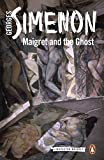 Maigret and the Ghost: Inspector Maigret #62 - Georges Simenon