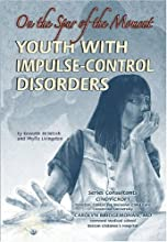 Youth with Impulse-Control Disorders: On the Spur of the Moment
