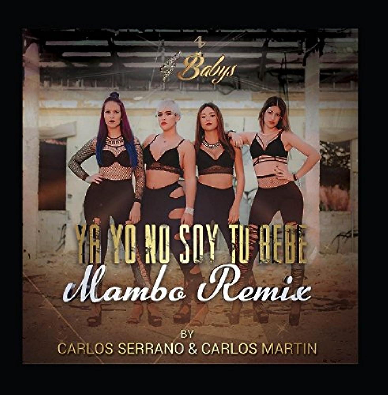 Ya Yo No Soy Tu Bebe Mambo Remix  feat. CARLOS SERRANO & CARLOS MARTIN ervrry5824078