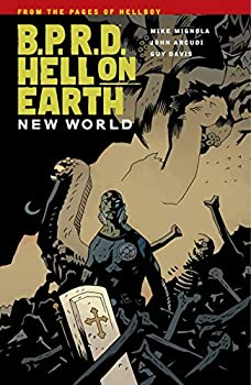 B.P.R.D. Hell on Earth (vol 1): New World by Mike Mignola and others