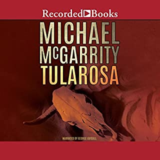 Tularosa                   By:                                                                                                                                 Michael McGarrity                               Narrated by:                                                                                                                                 George Guidall                      Length: 8 hrs and 16 mins     874 ratings     Overall 4.4