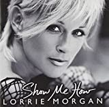 Songtexte von Lorrie Morgan - Show Me How