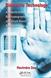 Biometric Technology: Authentication, Biocryptography, and Cloud-Based Architecture...