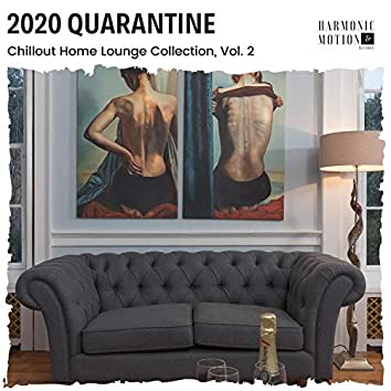 2020 Quarantine - Chillout Home Lounge Collection, Vol. 2