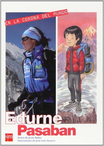 En la corona del mundo: Edurne Pasabán [Montañismo] (Los valores del deporte)