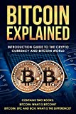 Bitcoin explained: introduction guide to the crypto currency and bitcoin world: What is Bitcoin? BTC and BCH: What is the difference? (Crypto currencies Book 3) (English Edition)