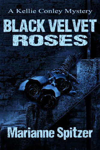 BLACK VELVET ROSES (A Kellie Conley Mystery) (Kellie Conley Mysteries Book 3) (English Edition)