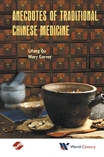 Download Anecdotes of Traditional Chinese Medicine (Alternative Medicine Chinese M) 1945552026