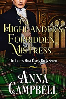 The Highlander's Forbidden Mistress: The Lairds Most Likely Book 7 by [Anna Campbell]