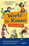 Werte für Kinder: Das große Entdeckerbuch - 222 Geschichten, Spiele und Mit-Mach-Geschichten