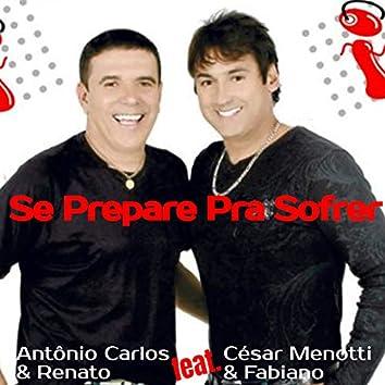 Se Prepare pra Sofrer (feat. César Menotti & Fabiano) (Ao Vivo)