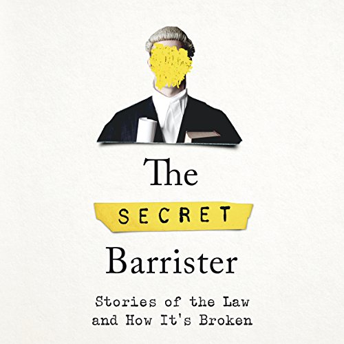 The Secret Barrister (Audiobook) by The Secret Barrister ...